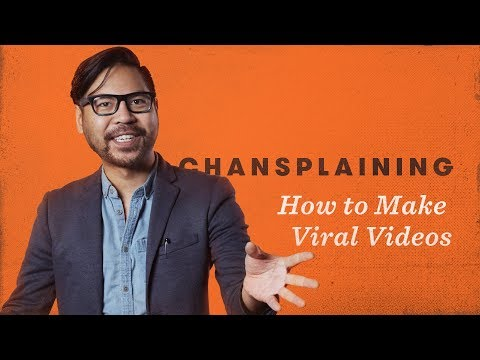 How To Make Viral Videos - Chansplaining