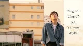 Càng Lớn Càng Cô Đơn   1 Tiếng   Jaykii Music Video #MV #Nhactre #1hours