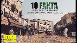 10 FAKTA KEHIDUPAN PEKERJA ASING DI ARAB SAUDI YANG ANDA TIDAK TAHU