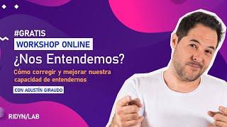 WORKSHOP: ¿Nos entendemos? con Agustín Giraudo
