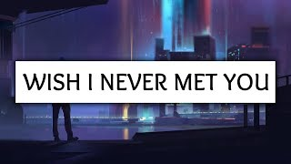 Loote ‒ Wish I Never Met You (Lyrics)