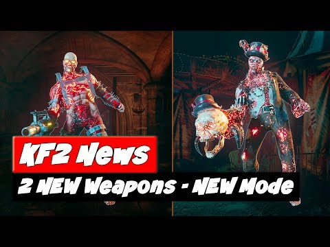 Killing Floor 2 Update | 2 NEW Weapons | NEW Game Mode