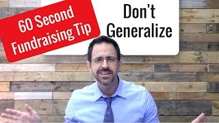 Fundraising Tips: Dont Generalize