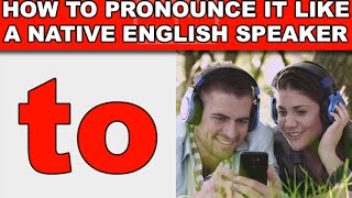 "How to Pronounce ""to"" Like a Native English Speaker - EnglishAnyone com"
