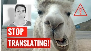 How to stop translating in your head when speaking a foreign language