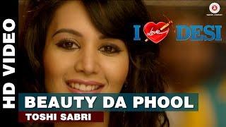 Beauty Da Phool - I Love Desi
