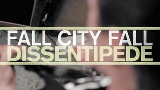 "FALL CITY FALL ""Dissentipede"" Available Now"
