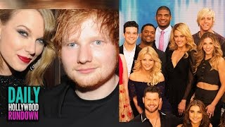 Taylor Swift Ran From Cops With Ed Sheeran - Dancing With The Stars Season 20 Cast List (DHR)