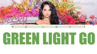 Becky G   Green Light Go Lyrics