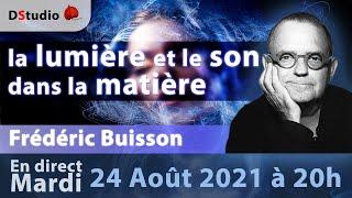 La lumière et le sons dans la matière avec Frédéric Buisson