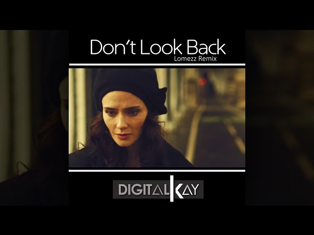 Digital Kay - Don't Look Back (Lomezz Remix) [Official]