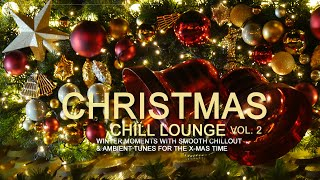 Christmas Chill Lounge Mix 2018 (Winter Moments with Smooth Chillout & Ambient X-Mas Time)Full HD