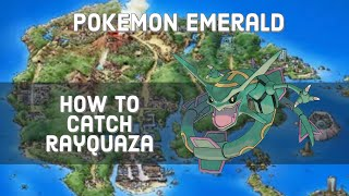 Pokemon Emerald - How to Catch Rayquaza
