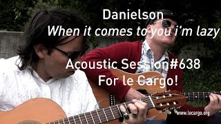 #638 Danielson - When it comes to you i'm lazy (Acoustic Session)
