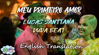 MEU PRIMEIRO AMOR [LYRICS   ENGLISH SUBBED]   Lucas Santtana Ft. Duda Beat
