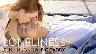 Loneliness | Đinh hương ft bigdaddy | nhạc trẻ hay tháng 8