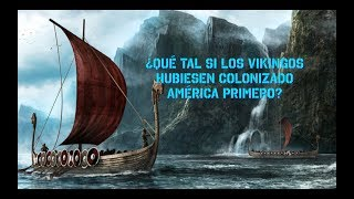 ¿Qué tal si los vikingos hubiesen colonizado América primero?