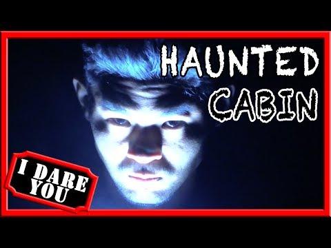 I Dare You: Haunted Cabin