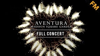 Aventura: Sold out at Madison Square Garden (FULL CONCERT)