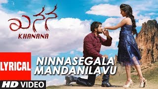 gratis download video - Ninnasegala Mandanilavu Lyrical Song | Khanana Kannada Movie | Aryavardan,Avinash