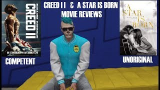 Creed II & A Star is Born Movie Reviews