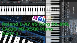 Roland E-A7 VS Korg PA-600, CASIO MZ-X500 Piano PART 1