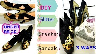 DIY: 3 Ways of Transformation/ How to Glitter old, Boring sneakers, sandals at home