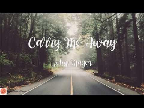 [แปลไทย] John Mayer - Carry Me Away Lyric THAISUB