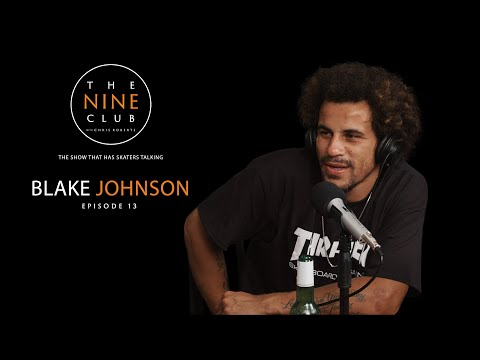 The Nine Club With Chris Roberts | Episode 13 - Blake Johnson