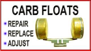 how to repair and adjust carburetor fuel floats