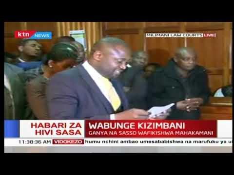 Wabunge Kizimbani: Ganya na Sasso wafikishwa mahakamani