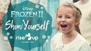 Show Yourself From Frozen 2 | Cover By Rise Up Children's Choir