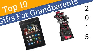 10 Best Gifts For Grandparents 2015