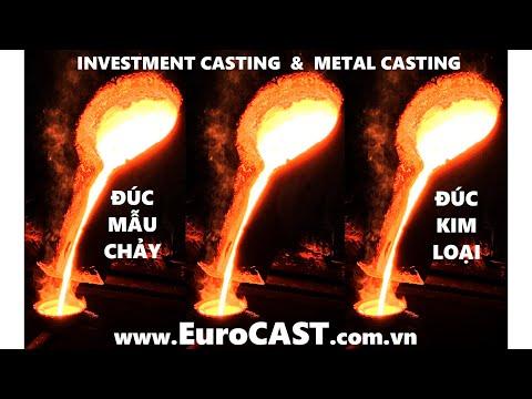 Sản phẩm đúc mẫu chảy, Đúc Inox, Đúc thép, Đúc Đồng - EuroCAST