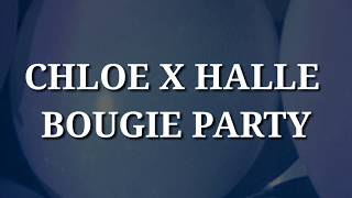 Chloe X Halle   Bougie Party (Lyrics)