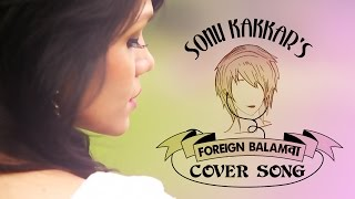 Foreign Balamwa by Sonu Kakkar | Full Cover Song