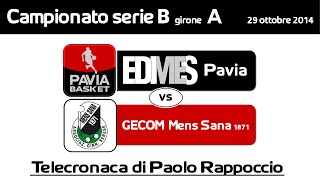 preview picture of video 'EDIMES Pavia - Gecom Mens Sana 1871 (Serie B 29-11-2014)'