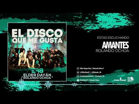 Amantes - Cover Audio Elder Dayán Díaz Y Rolando...