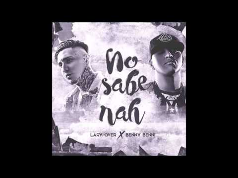 Letra No Sabe Nah Benny Benni Ft Lary Over