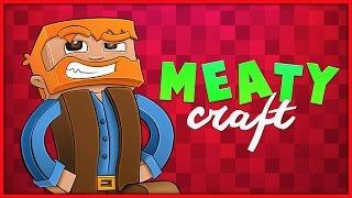 Minecraft : Meatycraft Proper! Ep.36