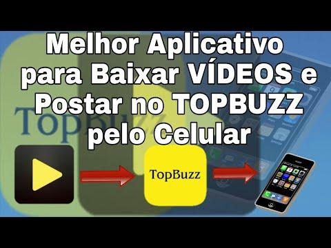 Melhor Aplicativo para Baixar VÍDEOS e Postar no TOPBUZZ pelo Celular