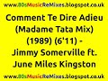 Comment Te Dire Adieu (Madame Tata Mix) - Jimmy Sommerville ft. June Mil...