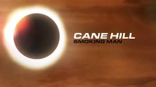 Cane Hill   Smoking Man