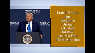 Donald Trump signs Executive Orders, sets stage for new America First Healthcare plan  IMAGES, GIF, ANIMATED GIF, WALLPAPER, STICKER FOR WHATSAPP & FACEBOOK