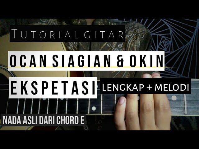 Tutorial gitar Ocan Siagian feat. Okin - ekspetasi lengkap dengan chord dan melodi