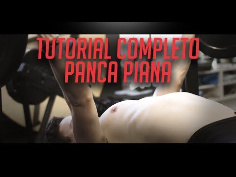 TUTORIAL COMPLETO PANCA PIANA - ESECUZIONE SICURA E CORRETTA