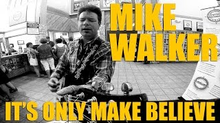 Mike Walker - It's Only Make Believe (Conway Twitty) Video