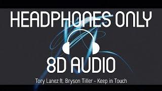 Tory Lanez Ft. Bryson Tiller   Keep In Touch (8D AUDIO) (USE HEADPHONES)