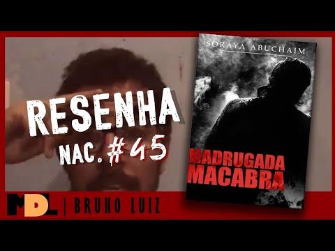 Resenha Nac. #45 - Madrugada Macabra da Soraya Abuchaim - MDL