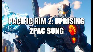 Pacific Rim 2: Uprising Soundtrack (2Pac - Untouchable)